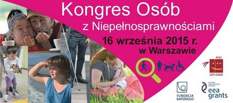 Baner pierwszego Kongresu przedstaawiający z lewej stron osoby z niepełnosprawnościami zawierający tekst Kongresu Osób z Niepełnosprawnościami, 16 września 2015 r. w Warszawie i logotypy sponsorów