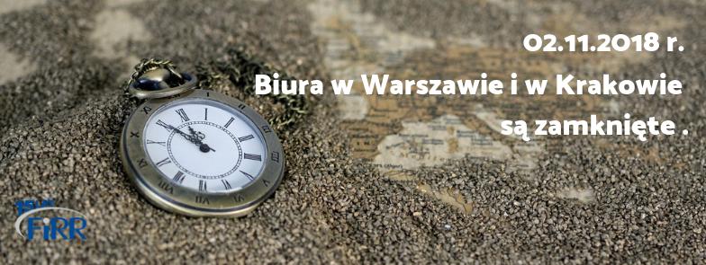 Informacja z ostatniej chwili - 2.11 biura w Krakowie i w Warszawie są zamknięte.