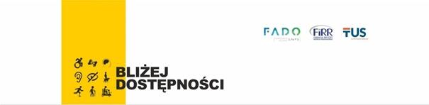 logotypy projektu BLIŻEJ DOSTĘPNOŚCI i jego realizatorów, Fundacji TUS, Fundacji Innstytut Rozwoju Regionalnego i Spółdzielni Socjalnej Fado