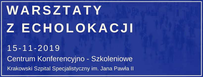 na granatowym tle napis warsztaty z echolokacji 15 listopada 2019 roku Krakowski Szpital Specjalistyczny im. Jana Pawła II
