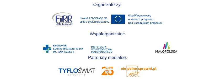 logotypy organizatorów oraz współorganizatora warsztatów z echolokacji patronaty medialne objęli: tyfloświat, niepelnosprawni.pl oraz Fundacja Integracja