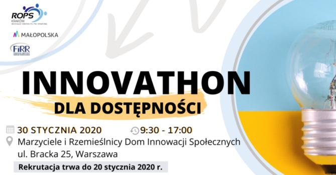 na białym tle są strzałki oraz świecąca żarówka. Jest też napis z informacją na temat wydarzenia innovathon dla dostępności które odbędzie się 30 stycznia 2020 roku w Warszawie od 10-17. W domu innowacji społecznych marzyciele i rzemieślnicy