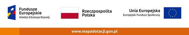 logotypy: funduszy europejskich wiedza edukacja rozwój, flaga Rzeczpospolitej Polskiej, unii europejskiej europejskiego funduszu społecznego oraz adres strony: www.mapadotacji.gov.pl