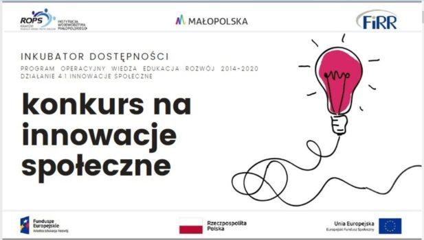 na białym tle jest świecąca na czerwono żarówka, są też słowa napisane na czarno - konkurs na innowacje społeczne. są też logotypy ROPS-u, FIRR-u, Samorządu Województwa Małopolskiego oraz funduszy unijnych - wiedza, edukacja, rozwój, flaga Rzeczpospolitej Polskiej oraz logo europejskich funduszy społecznych