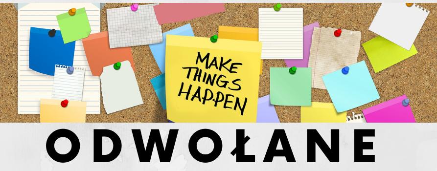 """dużo kolorowych karteczek przypiętych do korkowej tablicy. na jednej z nich napis """"make things happen"""". na dole napis ODWOŁANE"""